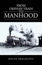 From Orphan Train to Manhood ebook by Helen Allee Breedlove