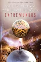 EntreMundos ebook by Michael Reaves, Neil Gaiman, Viviane Diniz