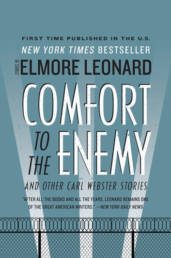 Comfort to the Enemy and Other Carl Webster Stories ebook by Elmore Leonard