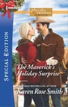 The Maverick's Holiday Surprise ebook by Karen Rose Smith