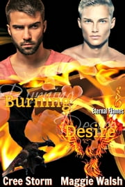 Burning Desire Eternal Flames 1 ebook by Cree Storm, Maggie Walsh