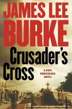 Crusader's Cross ebook by James Lee Burke