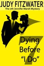"Dying Before ""I Do"" eBook par Judy Fitzwater"