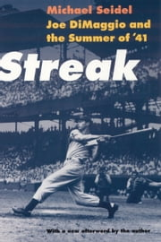 Streak - Joe DiMaggio and the Summer of '41 ebook by Michael Seidel