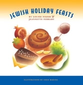 Jewish Holiday Feasts ebook by Jeannette Ferrary,Louise Fiszer
