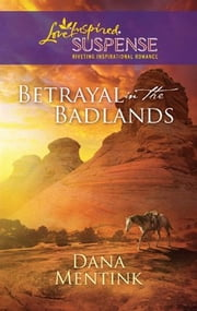 Betrayal in the Badlands ebook by Dana Mentink