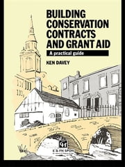 Building Conservation Contracts and Grant Aid - A practical guide ebook by Ken Davey,K. Davey