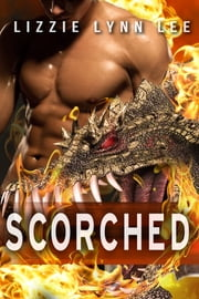 Scorched - BBW Dragon Shifter Erotic Romance ebook by Lizzie Lynn Lee