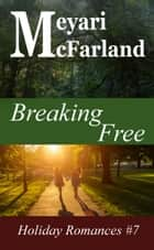 Breaking Free ebook by Meyari McFarland
