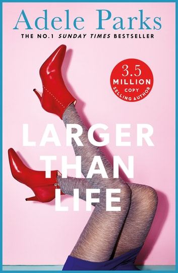 Larger than Life - Someone has been keeping a secret... ebook by Adele Parks