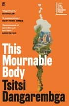 This Mournable Body - SHORTLISTED FOR THE BOOKER PRIZE 2020 ebook by Tsitsi Dangarembga