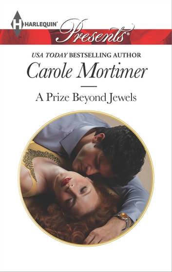 A Prize Beyond Jewels - An Emotional and Sensual Romance eBook by Carole Mortimer