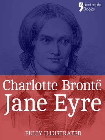 Jane Eyre: The beautifully reproduced third illustrated edition, with note by Currer Bell and illustrations by FH Townsend ebook by Charlotte Brontë