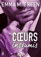 Cœurs insoumis - 6 ebook by Emma M. Green