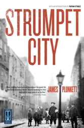 Strumpet City Lock Out 1913: Best-Selling Irish Classic ebook by James    Plunkett,Fintan O'Toole