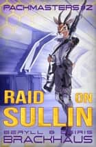 Raid on Sullin ebook by Osiris Brackhaus, Beryll Brackhaus