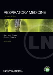Lecture Notes: Respiratory Medicine ebook by Stephen J. Bourke,Graham P. Burns