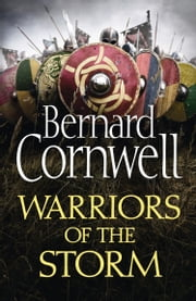 Warriors of the Storm (The Last Kingdom Series, Book 9) ekitaplar by Bernard Cornwell