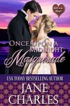 Once Upon a Midnight Masquerade - Scot to the Heart ~ Grant and MacGregor Novel, #3 ebook by