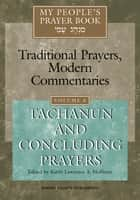 My People's Prayer Book, Vol. 6 - Tachanun and Concluding Prayers ebook by Rabbi Lawrence A. Hoffman