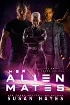 Her Alien Mates - The Drift: Haven Colony, #1 ebook by Susan Hayes