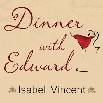 Dinner with Edward audiobook by Isabel Vincent