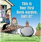 This Is Your First Rock Garden, Isn't It?: An Other Coast Collection - An Other Coast Collection ebook by Adrian Raeside