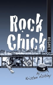 Rock Chick Regret ebook by Kristen Ashley