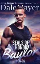 SEALs of Honor: Baylor ebook by