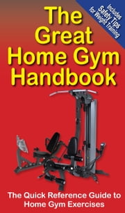 The Great Home Gym Handbook - The Quick Reference Guide to Home Gym Exercises ebook by Mike Jespersen
