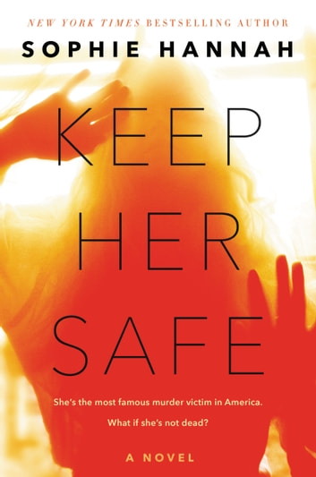 Keep Her Safe - A Novel ebook by Sophie Hannah