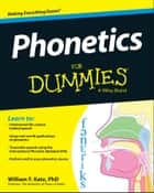 Phonetics For Dummies ebook by William F. Katz