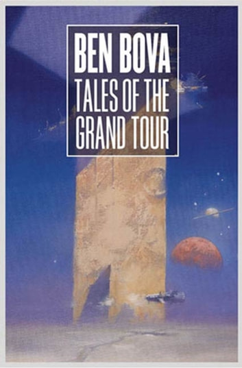 Tales of the Grand Tour - Short Stories ebook by Ben Bova