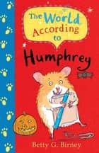 The World According to Humphrey ebook by Betty G. Birney, Jason Chapman