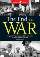 The End of the War ebook by Roman Bose