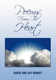 Poems From the Heart ebook by David and Joy Burkey