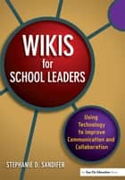 Wikis for School Leaders ebook by Stephanie Sandifer