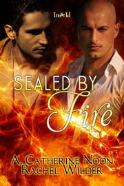 Sealed by Fire ebook by A. Catherine Noon,Rachel Wilder