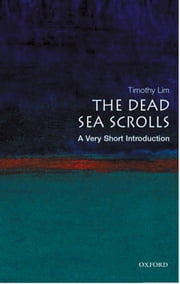 The Dead Sea Scrolls: A Very Short Introduction ebook by Timothy Lim
