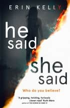 He Said/She Said - the gripping Sunday Times bestseller ebook by Erin Kelly