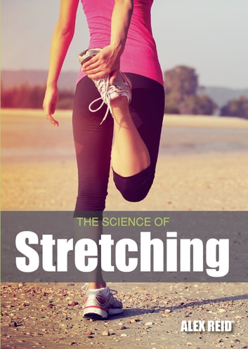 Science of Stretching ebook by Alex Reid