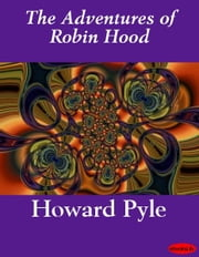 The Adventures of Robin Hood ebook by Howard Pyle