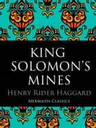 King Solomon's Mines ebook by Henry Rider Haggard