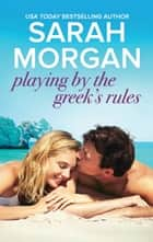 Playing by the Greek's Rules ebook by Sarah Morgan