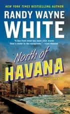 North of Havana eBook by Randy Wayne White