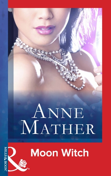 Moon Witch (Mills & Boon Modern) (The Anne Mather Collection) ebook by Anne Mather