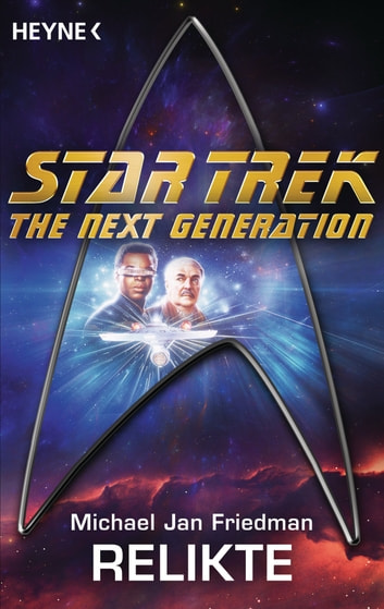 Star Trek - The Next Generation: Relikte - Roman ebook by Michael Jan Friedman