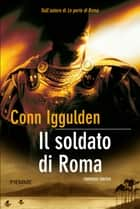 Il soldato di Roma ebook by Conn Iggulden