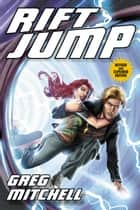 Rift Jump: Revised and Expanded Edition ebook by Greg Mitchell