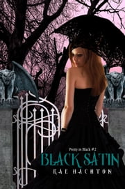 Black Satin [Pretty in Black #2] ebook by Rae Hachton